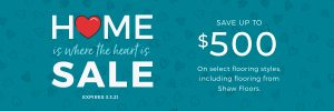 Home is Where the Heart is Sale | Pilot Floor Covering